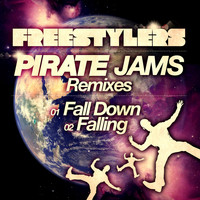 Freestylers - Fall Down / Falling (Pirate Jams Remixes)