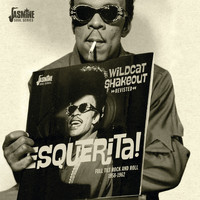 Esquerita - Wildcat Shakeout Revisited: Full Tilt Rock & Roll (1958-62)