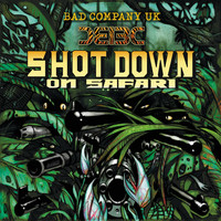 Bad Company UK - Shot Down on Safari