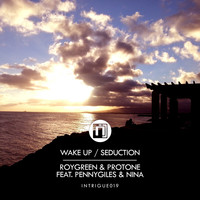 RoyGreen & Protone - Wake Up / Seduction
