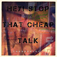 Thunderbolt - Hey! Stop That Cheap Talk