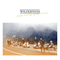 Wilderness - This World Is Not Ours