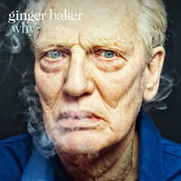 Ginger Baker - Why?