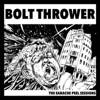 Bolt Thrower - The Earache Peel Sessions