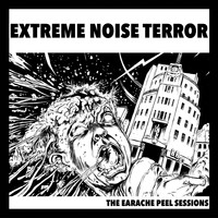 Extreme Noise Terror - The Earache Peel Sessions
