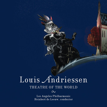 Los Angeles Philharmonic - Andriessen: Theatre of the World