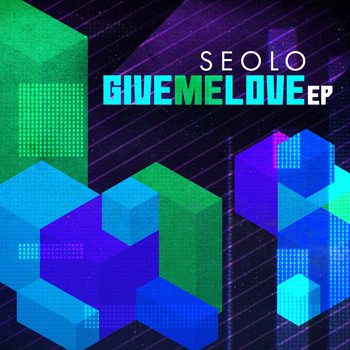 Seolo - Give Me Love EP