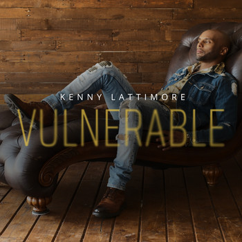 Kenny Lattimore - Vulnerable