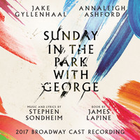 Stephen Sondheim - Sunday in the Park with George (2017 Broadway Cast Recording)