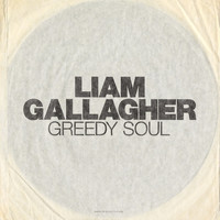 Liam Gallagher - Greedy Soul