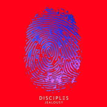 Disciples - Jealousy