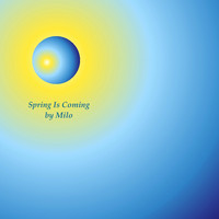 Milo - Spring Is Coming