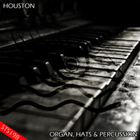Houston - Organ, Hats & Percussion