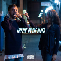TC - Trippin on the Blues (Explicit)