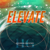 Higher Ground - Elevate