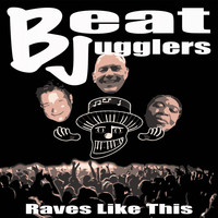 Beatjugglers - Raves Like This