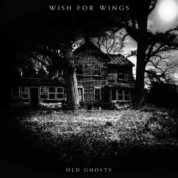 Wish For Wings - Old Ghosts