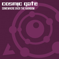 Cosmic Gate - Somewhere Over the Rainbow
