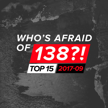 Various Artists - Who's Afraid Of 138?! Top 15 - 2017-09