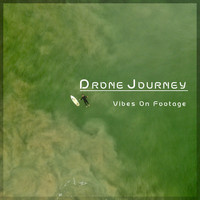 Vibes On Footage - Drone Journey