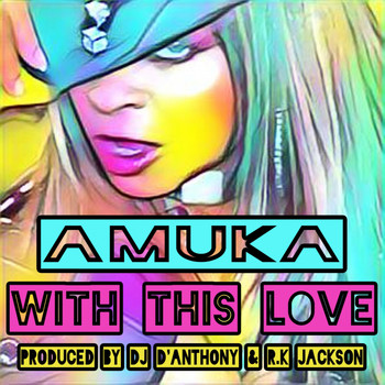 Amuka - With This Love (D'Anthony & RK Jackson Mix)