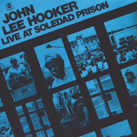 John Lee Hooker - Live At Soledad Prison