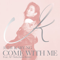 Kary Ng - Come With Me (Sidechains Remix)