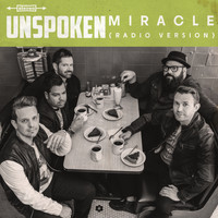 Unspoken - Miracle (Radio Version)