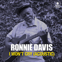 Ronnie Davis - I Won't Cry (Acoustic)