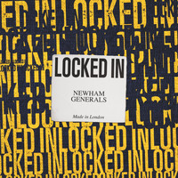 Newham Generals - Locked In