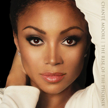 Chanté Moore - The Rise of the Phoenix
