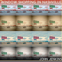 John Jenkins - Window Shopping in Nashville