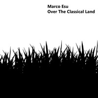 Marco Esu - Over The Classical Land
