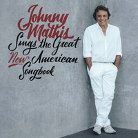 Johnny Mathis - Johnny Mathis Sings The Great New American Songbook