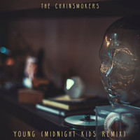 The Chainsmokers - Young (Midnight Kids Remix [Explicit])
