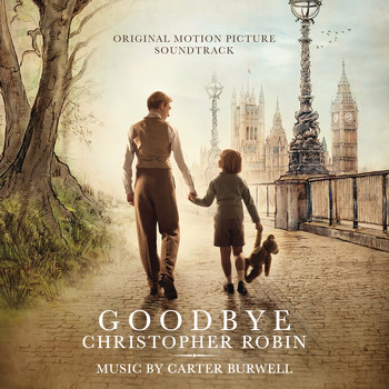 Carter Burwell - Goodbye Christopher Robin (Original Motion Picture Soundtrack)