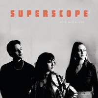 Kitty, Daisy & Lewis - Superscope (Explicit)