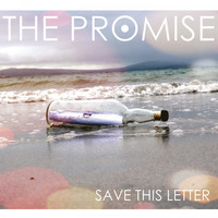 The Promise - Save This Letter