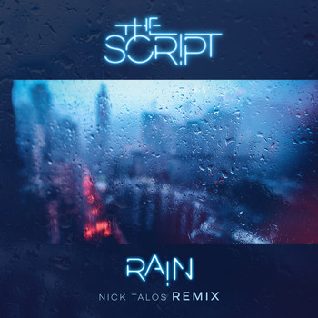 The Script - Rain (Nick Talos Remix [Explicit])