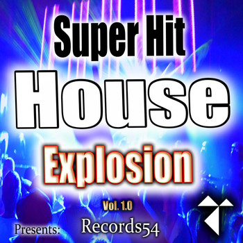 Various Artists - Records54 Presents: Super Hit House Explosion, Vol. 1.0 (Explicit)