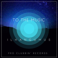 Ilhan Gumus - To the Music