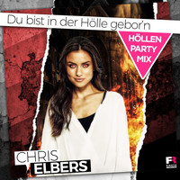 Chris Elbers - Du bist in der Hölle gebor'n (Höllen Party Mix)