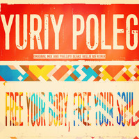 Yuriy Poleg - Free Your Body, Free Your Soul (Phillipo Blake Hello 80' Remix)