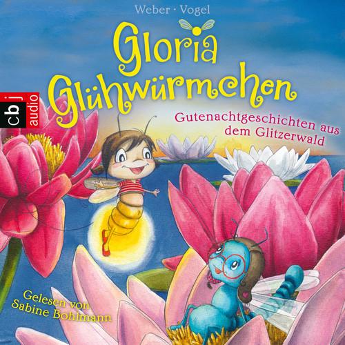 Kirsten Vogel, Susanne Weber MP3 Album Gutenachtgeschichten aus dem Glitzerwald - Gloria Glühwürmchen 2 (Ungekürzt)