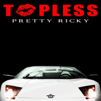 Pretty Ricky - Topless