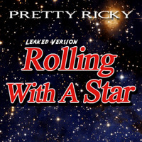 Pretty Ricky - Rolling With a Star (Leaked Version)
