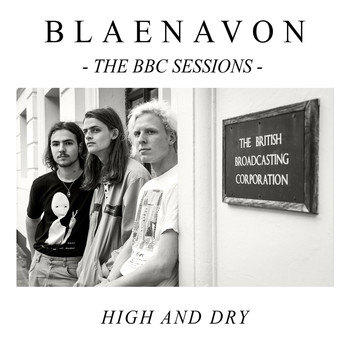 Blaenavon - High and Dry - BBC Radio 1 Session (Live)
