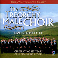 Treorchy Male Choir - Live In Australia