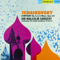 London Symphony Orchestra & Sir Malcolm Sargent - Tchaikovsky: Symphony No. 5 in E Major, Op. 64 (Transferred from the Original Everest Records Master Tapes)