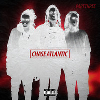 Chase Atlantic - Part Three (Explicit)